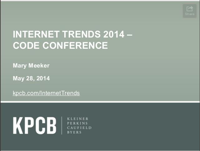 Internet Trends 2014 (internet et mobile) – (BI, KPCP)