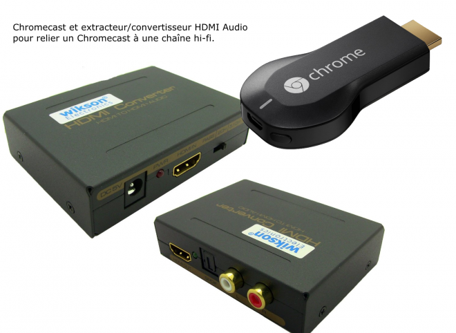 Chromecast et extracteur audio hdmi